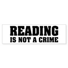 Reading is Not a Crime Bumper Bumper Sticker
