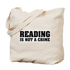 Reading is Not a Crime Tote Bag