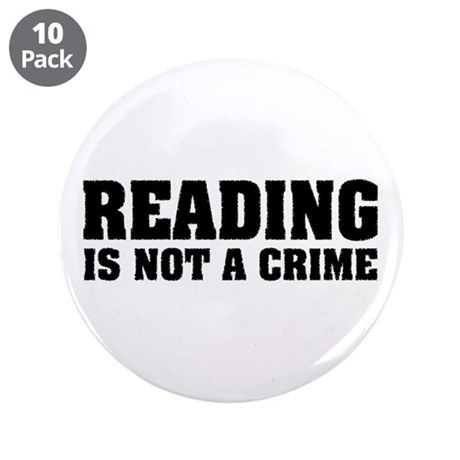 """Reading is Not a Crime 3.5"""" Button (10 pack)"""