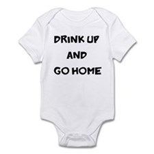 Drink Up and Go Home Infant Bodysuit