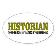 Historian Funny Quote Decal