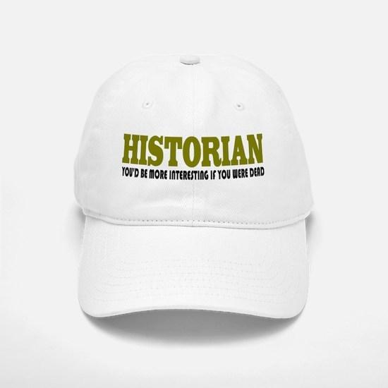 Historian Funny Quote Baseball Baseball Cap