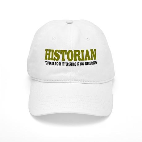 Historian Funny Quote Cap