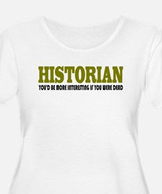 Historian Funny Quote T-Shirt