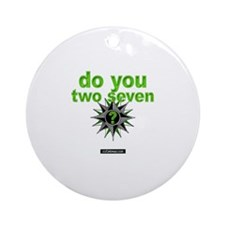 Do You Two Seven? Ornament (Round)