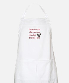 I Want to be the Person BBQ Apron