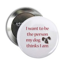 "I Want to be the Person 2.25"" Button"