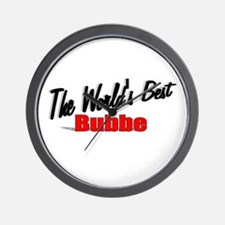 """""""The World's Best Bubbe"""" Wall Clock"""