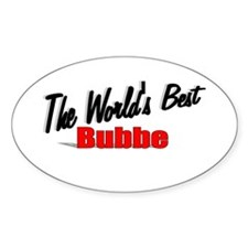 """The World's Best Bubbe"" Oval Decal"
