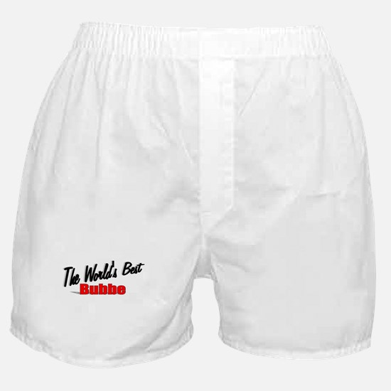 """""""The World's Best Bubbe"""" Boxer Shorts"""