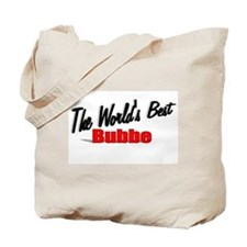 """""""The World's Best Bubbe"""" Tote Bag"""