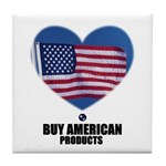 BUY AMERICAN PRODUCTS Tile Coaster