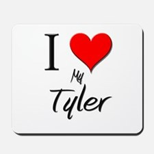 I Love My Tyler Mousepad