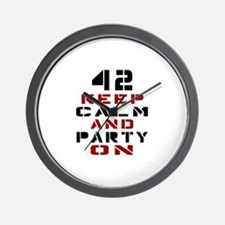 42 Keep Calm And Party On Wall Clock