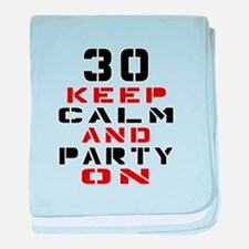 30 Keep Calm And Party On baby blanket