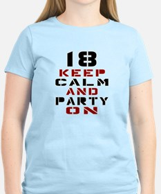 18 Keep Calm And Party On T-Shirt