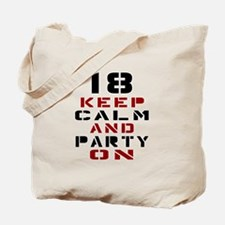 18 Keep Calm And Party On Tote Bag