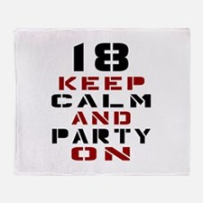 18 Keep Calm And Party On Throw Blanket