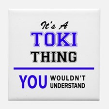 It's TOKI thing, you wouldn't underst Tile Coaster