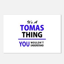 It's TOMAS thing, you wou Postcards (Package of 8)
