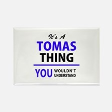 It's TOMAS thing, you wouldn't understand Magnets