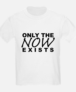 Only Now! T-Shirt