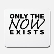 Only Now! Mousepad