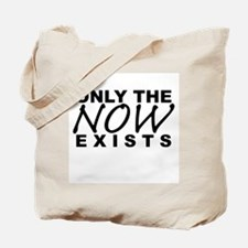 Only Now! Tote Bag