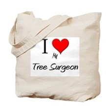I Love My Tree Surgeon Tote Bag