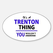 It's TRENTON thing, you wouldn't understan Decal