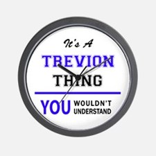 It's TREVION thing, you wouldn't unders Wall Clock