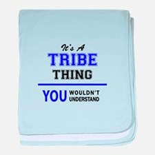 It's TRIBE thing, you wouldn't unders baby blanket