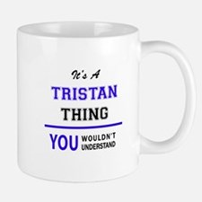 It's TRISTAN thing, you wouldn't understand Mugs