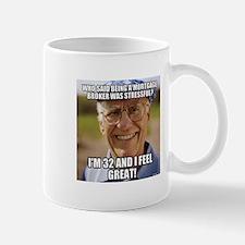 I'm 32 & I Feel Great! Mugs