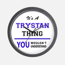 It's TRYSTAN thing, you wouldn't unders Wall Clock