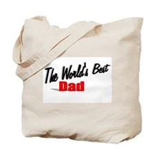 """""""The World's Best Dad"""" Tote Bag"""