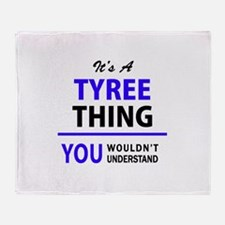 It's TYREE thing, you wouldn't under Throw Blanket