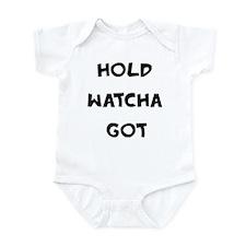 Hold Watcha Got Infant Bodysuit