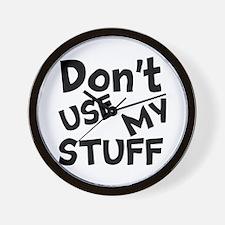 Don't Use My Stuff Wall Clock