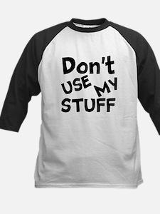 Don't Use My Stuff Baseball Jersey