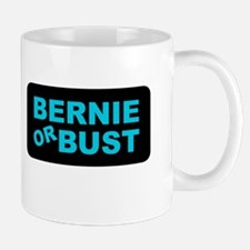 Bernie or Bust Mugs