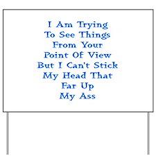 Head In Ass Shirt Yard Sign