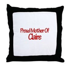 Proud Mother of Claire Throw Pillow