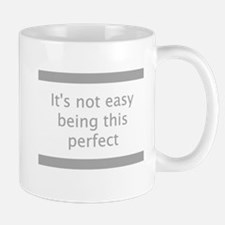 Not Easy Being Perfect Mugs