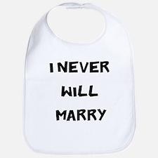 I Never Will Marry Bib