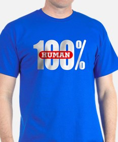 100 Percent Human T-Shirt Dark Colored