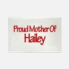 Proud Mother of Hailey Rectangle Magnet