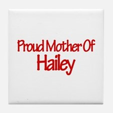 Proud Mother of Hailey Tile Coaster
