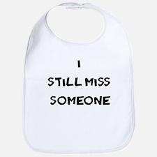 I Still Miss Someone Bib