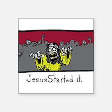 Zombie Jesus Started it. Sticker